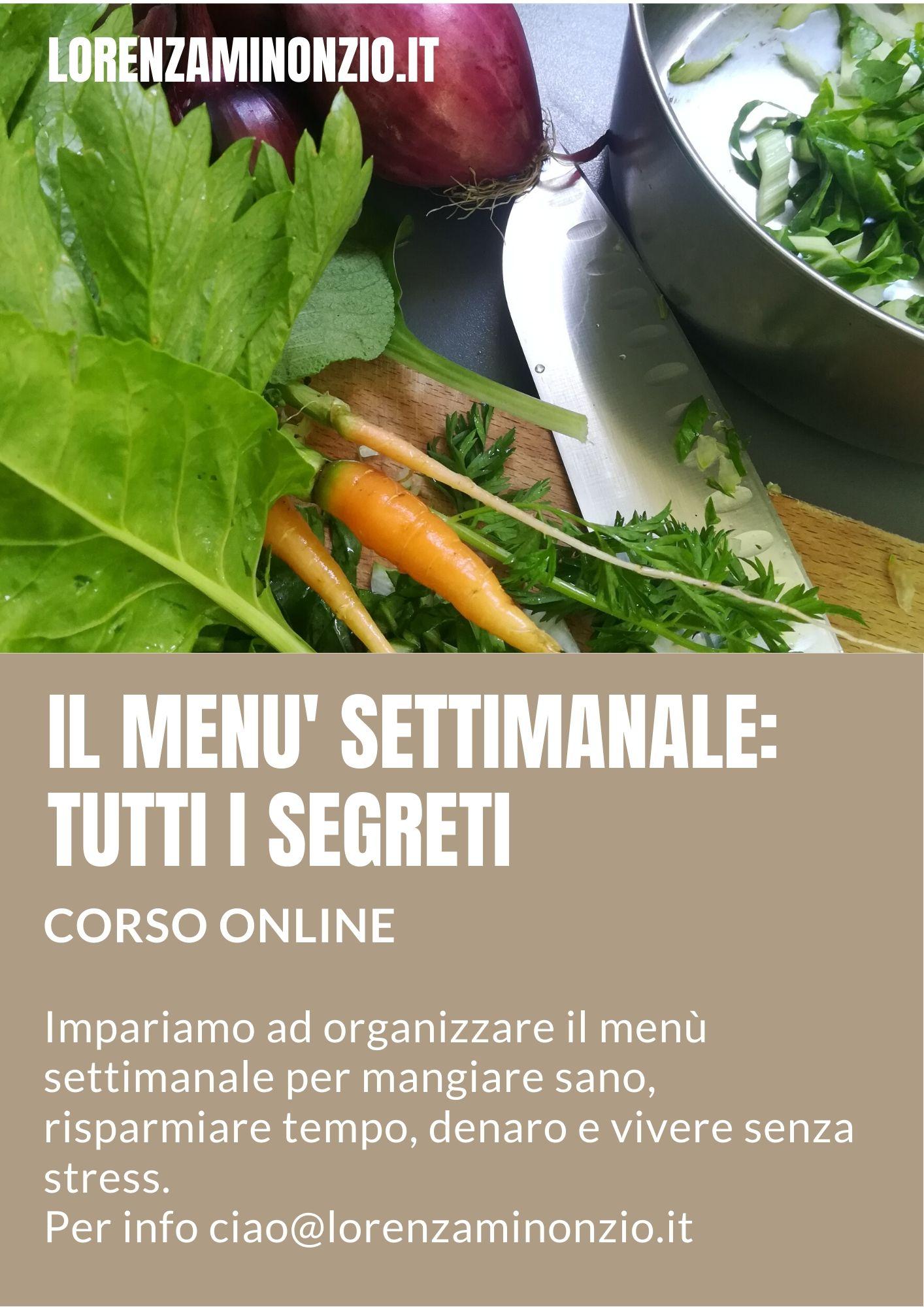 Come Organizzare I Pasti Settimanali il menù settimanale: corso online - lorenza minonzio